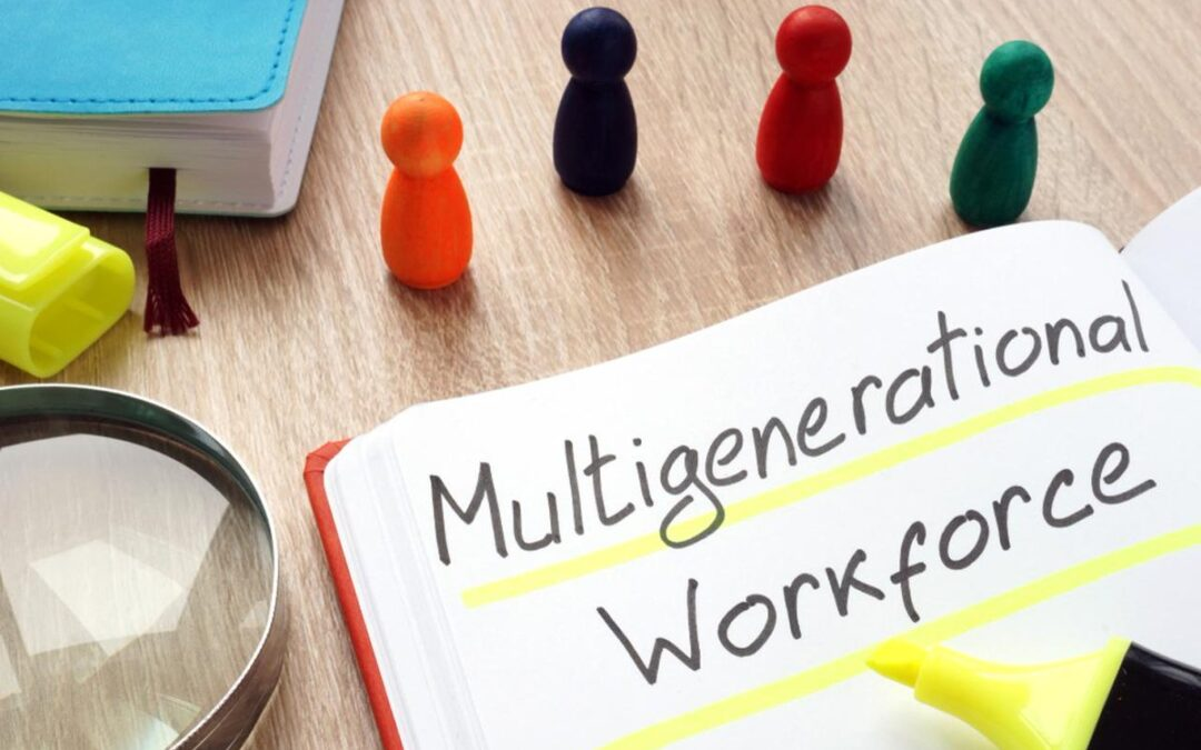 A Focus on the Multigenerational Workforce